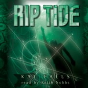 Dark Life #2: Rip Tide audiobook by Kat Falls
