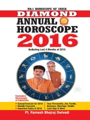 Diamond Annual Horoscope 2016 ebook by Dr. Bhojraj Dwivedi,Pt. Ramesh Dwivedi