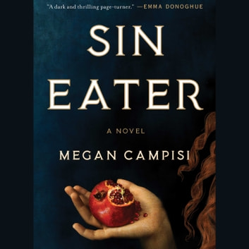 Sin Eater - A Novel audiobook by Megan Campisi