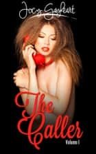 The Caller - Volume I ebook by Jocy Gayheart