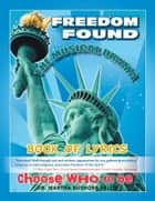 Book of Lyrics - Freedom Found, the Musical Drama ebook by Dr. Martha Bushore-Fallis