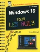 Windows 10 pas à pas pour les Nuls, 2e ebook by Bernard JOLIVALT