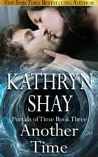 Another Time: Portals of Time ebook by Kathryn Shay