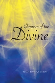 Glimpses of the Divine ebook by Susan Long Quainton