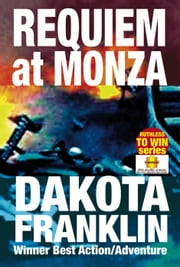Requiem at Monza - Ruthless to Win ebook by Dakota Franklin