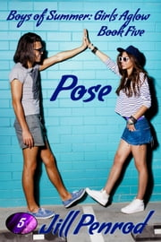 Pose - Girls Aglow, #5 ebook by Jill Penrod