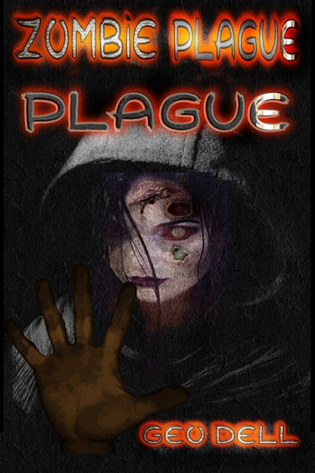 Zombie Plague: Plague ebook by Geo Dell