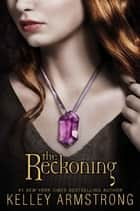 The Reckoning ebook by Kelley Armstrong