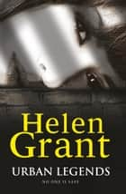 Urban Legends - Book Three ebook by Helen Grant
