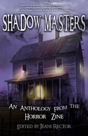 Shadow Masters - An Anthology from The Horror Zine ebook by Cheryl Kaye Tardif,Jeani Rector,Scott Nicholson