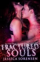 Fractured Souls ebook by Jessica Sorensen