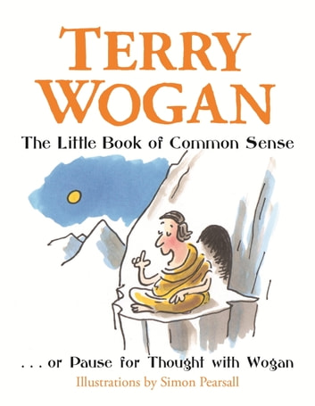 The Little Book of Common Sense - Or Pause for Thought with Wogan ebook by Terry Wogan