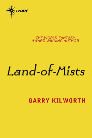 Land-of-Mists ebook by Garry Kilworth