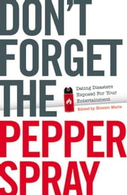 Don't Forget the Pepper Spray ebook by Kristen Marie