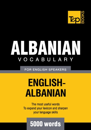 Albanian vocabulary for English speakers - 5000 words eBook by Andrey Taranov