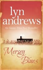Mersey Blues - An engaging and nostalgic saga of life after the war ebook by Lyn Andrews