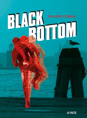 Black Bottom ebook by Philippe Curval