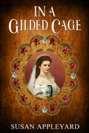In a Gilded Cage ebook by Susan Appleyard