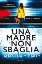 Una madre non sbaglia eBook by Samantha M. Bailey, Doriana Comerlati
