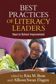 Best Practices of Literacy Leaders - Keys to School Improvement ebook by Rita M. Bean, Phd,Allison Swan Dagen, PhD