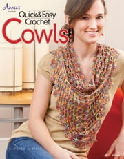 Quick & Easy Crochet Cowls ebook by Stitches N Stuff