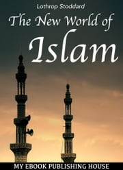 The New World of Islam ebook by Lothrop Stoddard