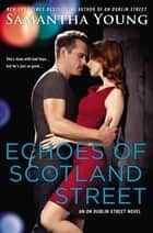 Echoes of Scotland Street - An On Dublin Street Novel ebook by Samantha Young