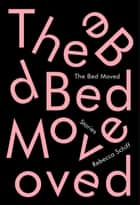 The Bed Moved ebook by Rebecca Schiff