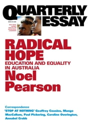 Quarterly Essay 35 Radical Hope - Education & Equality in Australia ebook by Noel Pearson