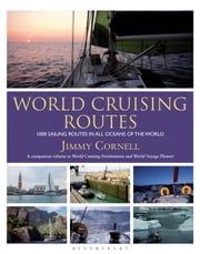 World Cruising Routes - 1000 sailing routes in all oceans of the world eBook by Jimmy Cornell