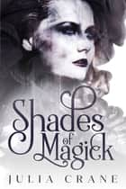 Shades of Magick ebook by Julia Crane