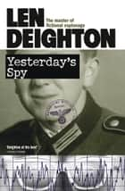Yesterday's Spy ebook by Len Deighton