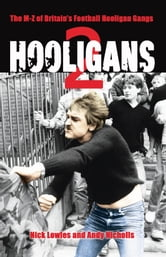 Hooligans 2: The M-Z of Britain's Football Hooligan Gangs ebook by Nick Lowles, Andy Nicholls