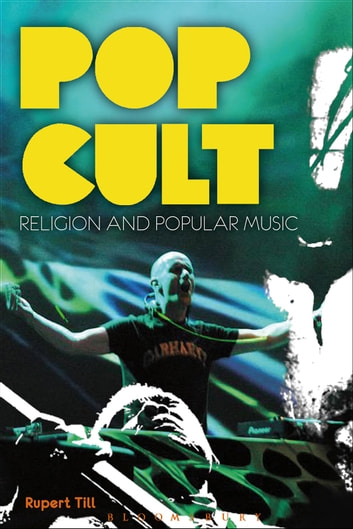 Pop Cult - Religion and Popular Music ebook by Rupert Till