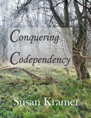 Conquering Codependency ebook by Susan Kramer