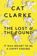 The Lost and the Found ebook by Cat Clarke
