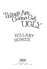 Things Are Gonna Get Ugly ebook by Hillary Homzie