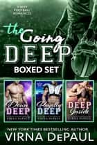 Going Deep Boxed Set - Books 1-3 ebook by