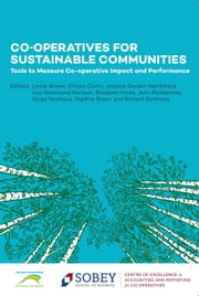 Co-operatives for Sustainable Communities ebook by Measuring the Co-operative Difference Research Network