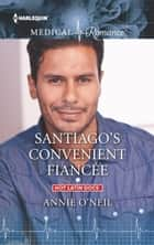 Santiago's Convenient Fiancée ebook by Annie O'Neil