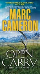 Open Carry - An Action Packed US Marshal Suspense Novel ebook by Marc Cameron