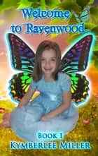 Welcome To Ravenwood ebook by Kymberlee Miller