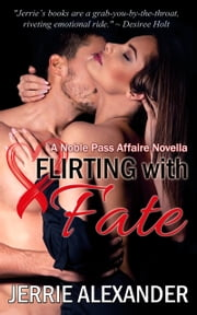 Flirting with Fate ebook by Jerrie Alexander