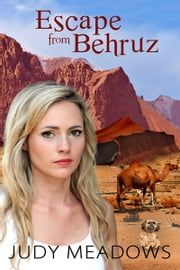 Escape from Behruz ebook by Judy  Meadows