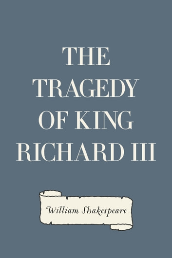 The Tragedy of King Richard III ebook by William Shakespeare