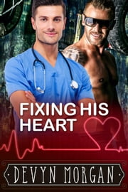 Fixing His Heart ebook by Devyn Morgan