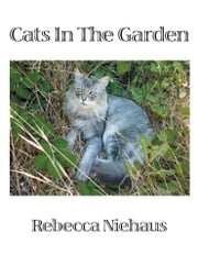 Cats In The Garden ebook by Rebecca Niehaus