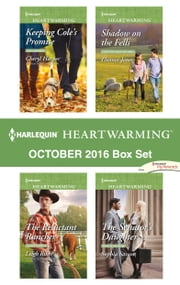Harlequin Heartwarming October 2016 Box Set - Keeping Cole's Promise\The Reluctant Rancher\Shadow on the Fells\The Senator's Daughter ebook by Cheryl Harper,Leigh Riker,Eleanor Jones,Sophia Sasson