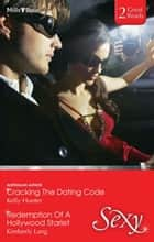 Cracking The Dating Code/Redemption Of A Hollywood Starlet ebook by Kelly Hunter, KIMBERLY LANG