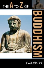 The A to Z of Buddhism ebook by Carl Olson
